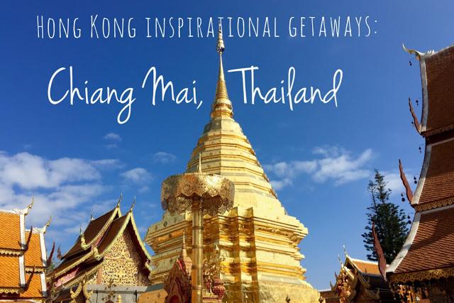 hong kong inspirational getaways chiang mai thailand