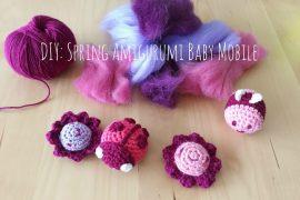 DIY: Spring Amigurumi Baby Mobile