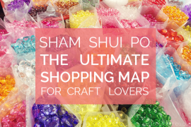 Sham Shui Po: the Ultimate Shopping Map for Craft Lovers