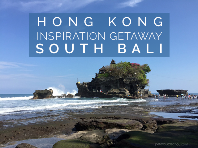 Hong kong inspirational getaway: south Bali