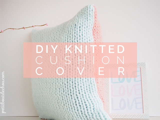 Diy Knitted Cushion Cover Petit Bout De Chou