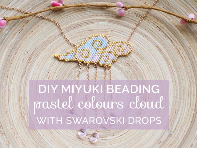 DIY Miyuki Beading Pastel Colours Cloud with Swarovski Drops