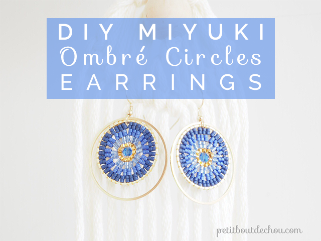 DIY Miyuki Ombré Circles Earrings