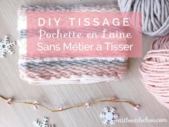 Diy Tissage Pochette En Laine Sans Metier A Tisser Petit Bout De Chou