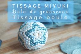 tissage miyuki boule bola grossesse